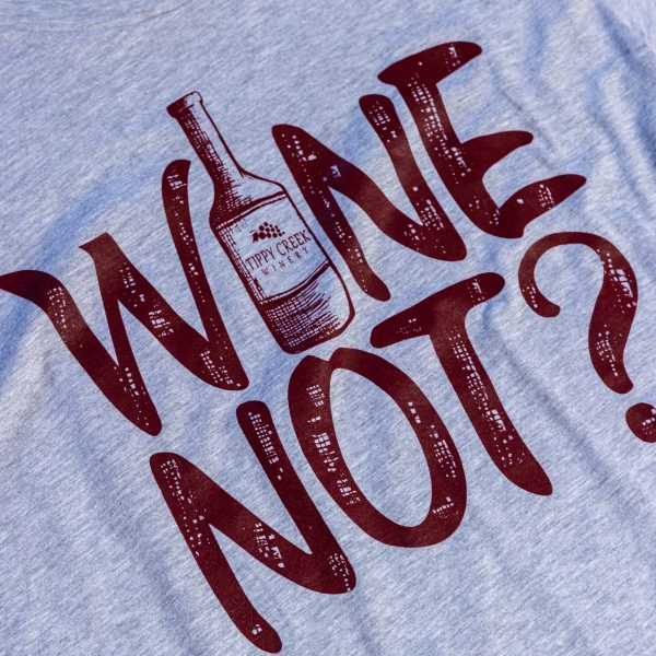 Grey Wine Not Long Sleeve by Tippy Creek Winery